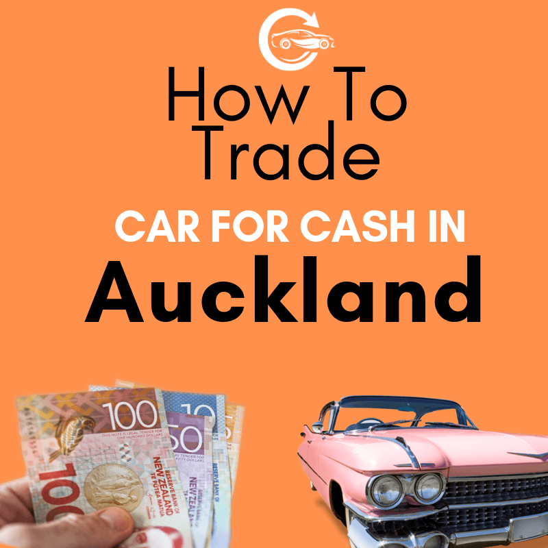 Trade in car for cash Auckland