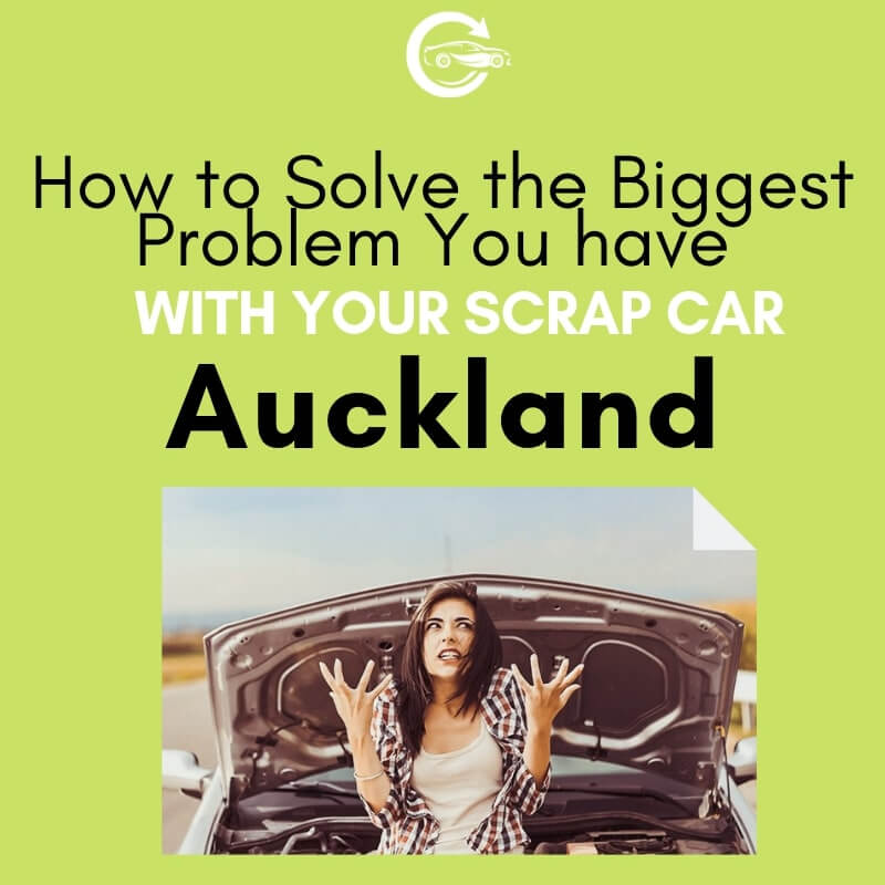Scrap Car Issues in New Zealand